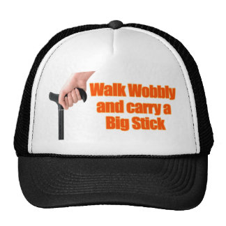 Walk Wobbly and Carry a Big Stick Mesh Hat