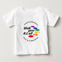 Walk Your A.S. Off Baby T-Shirt