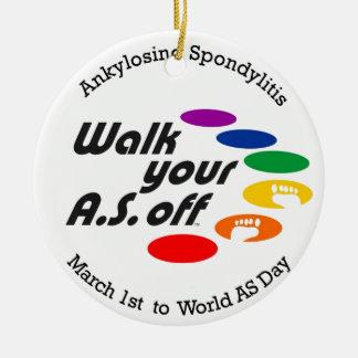 Walk Your A.S. Off Ceramic Ornament