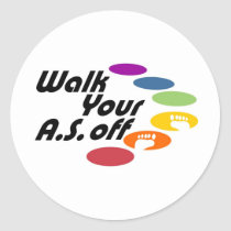 Walk Your A.S. Off - Logo Only Classic Round Sticker