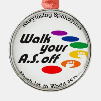 Walk Your A.S. Off Metal Ornament