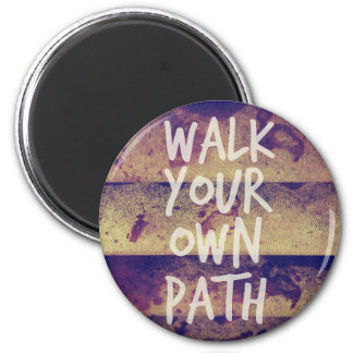 Walk Your Own Path 2 Inch Round Magnet
