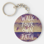 Walk Your Own Path Keychain