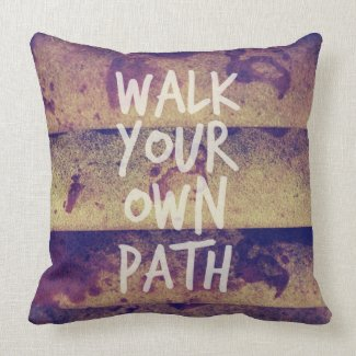 Walk Your Own Path Throw Pillow