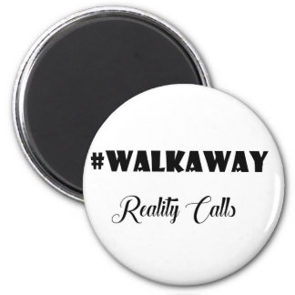 #Walkaway Reality Calls Political Art Magnet