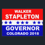 """Walker Stapleton Colorado Governor 2018 Lawn Sign<br><div class=""""desc"""">Walker Stapleton Colorado Governor 2018 popular red,  white and blue yard sign.</div>"""
