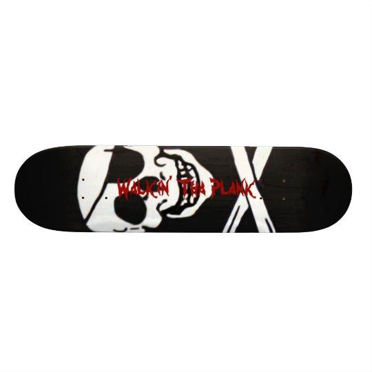 Walkin' Tha Plank Skateboard