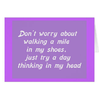 WALKING A MILE IN MY SHOES DAY IN MY HEAD LAUGHS H CARD