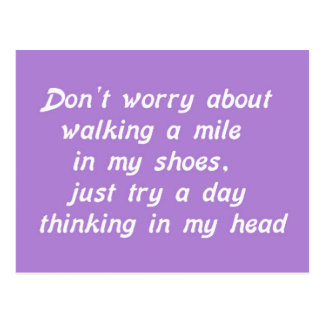 WALKING A MILE IN MY SHOES DAY IN MY HEAD LAUGHS H POSTCARD