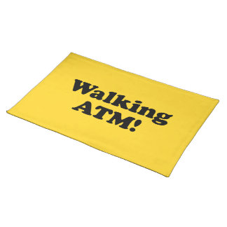 Walking ATM! Placemat