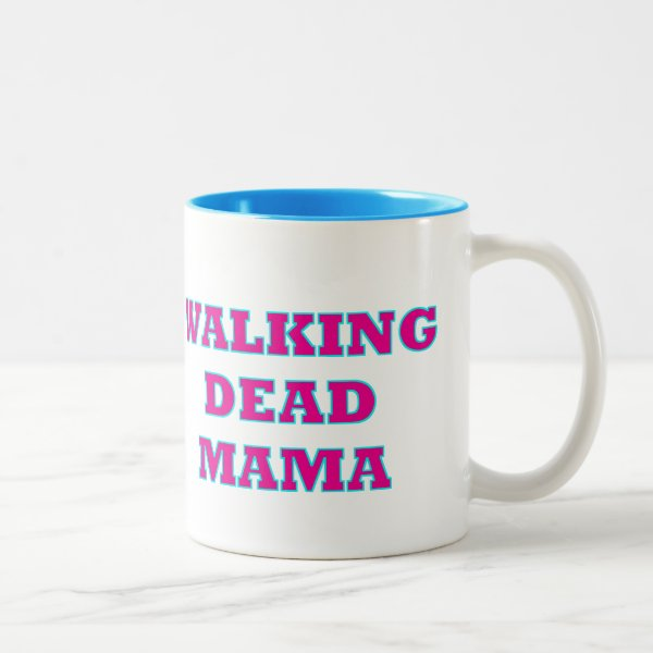 """Walking Dead MaMa"" Two-Tone Coffee Mug"
