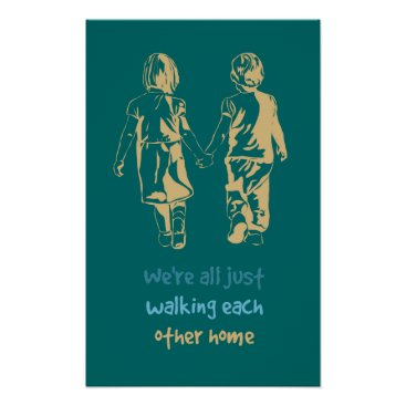countrymousestudio Walking Each Other Home Inspirational Quote Poster