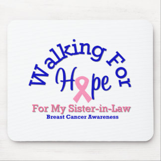 Walking For Hope For My Sister-in-Law Mouse Pad