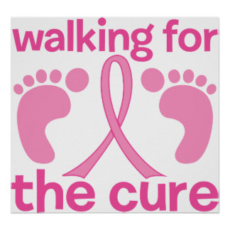 Walking For The Cure Posters