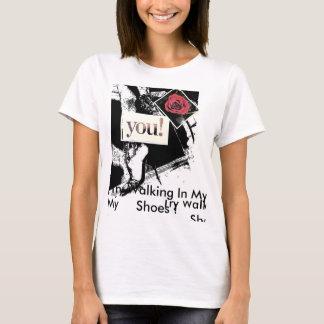 Walking In My Shoes ! T-Shirt