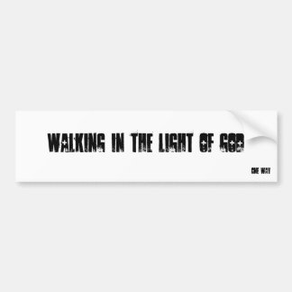 Walking in the light of god, ONE WAY Bumper Sticker