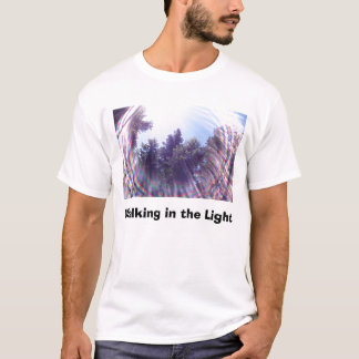 Walking in the Light T-Shirt