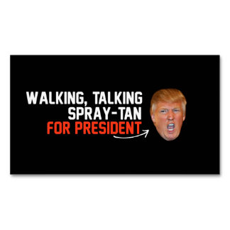 Walking Talking Spray-tan for President - - .png Business Card Magnet
