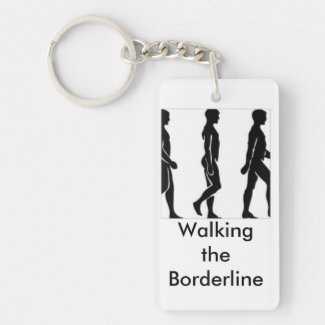 Walking The Borderline Keychain