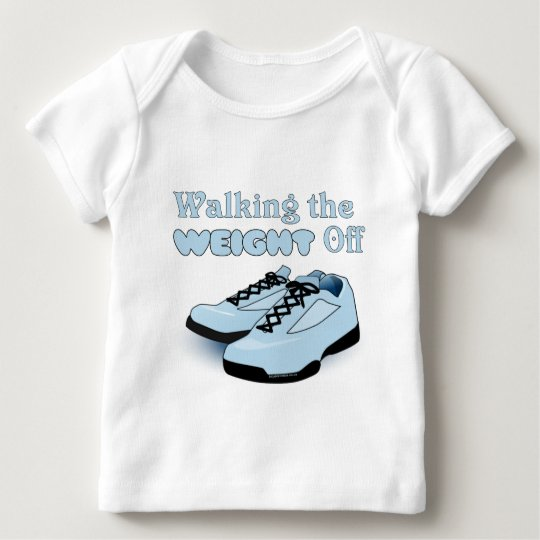 Walking the Weight Off Baby T-Shirt