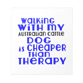 Walking With My Australian Cattle Dog Dog Designs Notepad