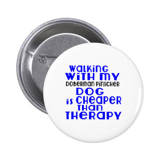 Walking With My Doberman Pinscher Dog  Designs Pinback Button