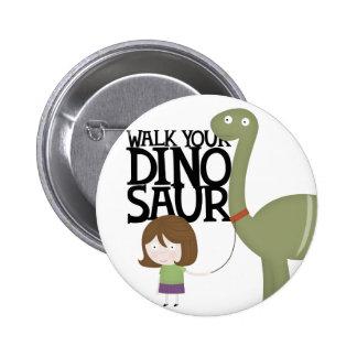 Walking your dinosaur pinback button