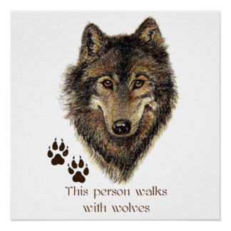 Walks with Wolves Quote Wild Wolf Head Logo Poster
