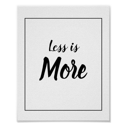 Wall Art Motivational Quote Less Is More Zazzlecom