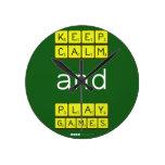 KEEP CALM and PLAY GAMES  Wall Clocks