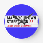 make your own street sign  Wall Clocks