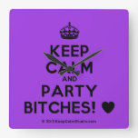 [Crown] keep calm and party bitches! [Love heart]  Wall Clocks