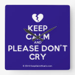 [Broken heart] keep calm and please don't cry  Wall Clocks
