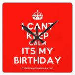 [Crown] i cant keep calm its my birthday  Wall Clocks