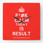[Crown] f*#k calm today is result  Wall Clocks