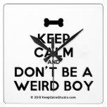 [Dogs bone] keep calm and don't be a weird boy  Wall Clocks
