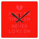 [Broken heart] fuck em thug em and never love em  Wall Clocks