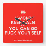 [Crown upside down] i wont keep calm and you can go fuck your self  Wall Clocks