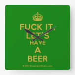 [Crown] fuck it, let's have a beer  Wall Clocks