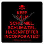 [Skull crossed bones] keep calm and schlemiel, schlimazel, hasenpfeffer incorporated!  Wall Clocks