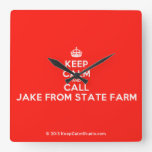[Crown] keep calm and call jake from state farm  Wall Clocks