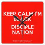 keep calm i'm black disciple nation  Wall Clocks