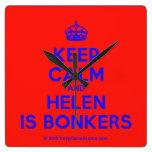 [Crown] keep calm and helen is bonkers  Wall Clocks