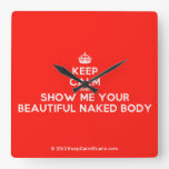 [Crown] keep calm and show me your beautiful naked body  Wall Clocks