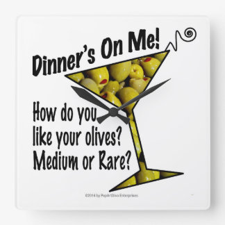 WALL CLOCKS Dinner! Olives? Medium or Rare?