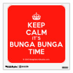 [Crown] keep calm it's bunga bunga time  Wall Decals