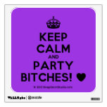 [Crown] keep calm and party bitches! [Love heart]  Wall Decals