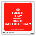 [Crown] fuck it it my bornday month cant keep calm  Wall Decals
