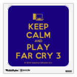 [Computer] keep calm and play far cry 3  Wall Decals