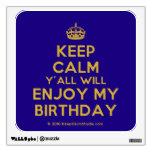 [Crown] keep calm y'all will enjoy my birthday  Wall Decals